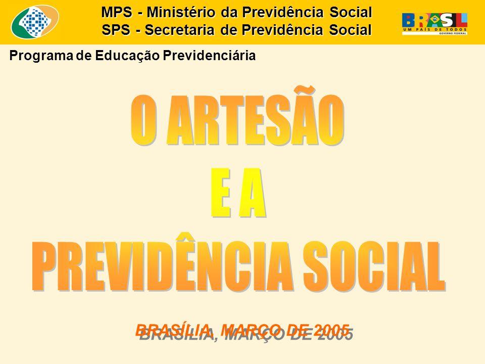 O ARTESÃO E A PREVIDÊNCIA SOCIAL BRASÍLIA, MARÇO DE 2005