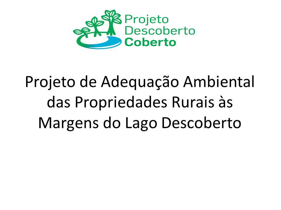 Projeto de Adequação Ambiental das Propriedades Rurais às Margens do Lago Descoberto