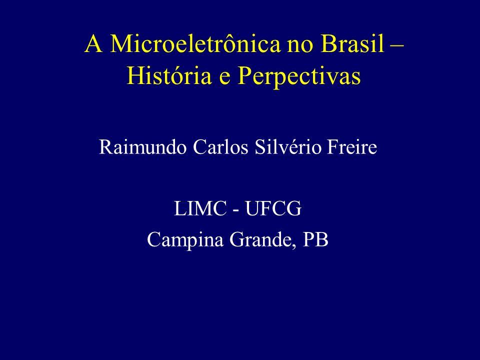 A Microeletrônica no Brasil – História e Perpectivas
