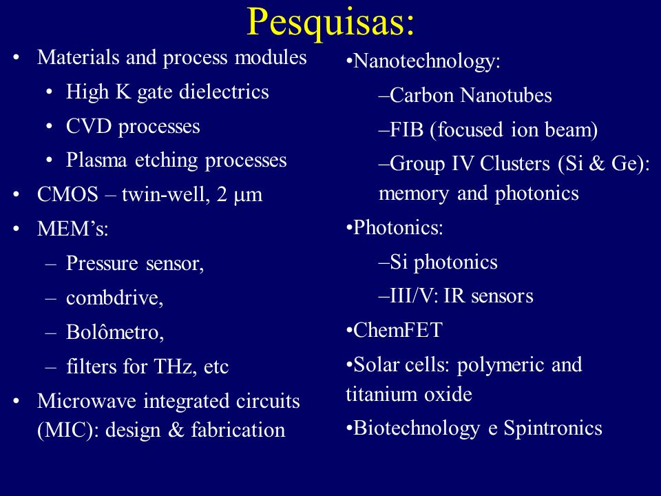 Pesquisas: Materials and process modules Nanotechnology: