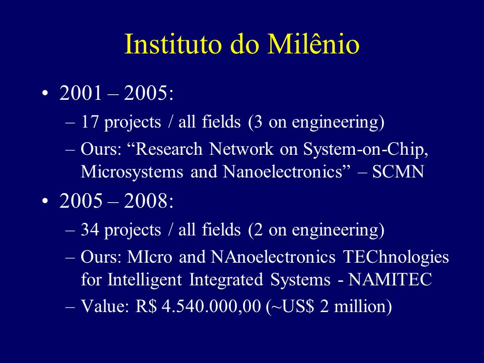 Instituto do Milênio 2001 – 2005: 2005 – 2008: