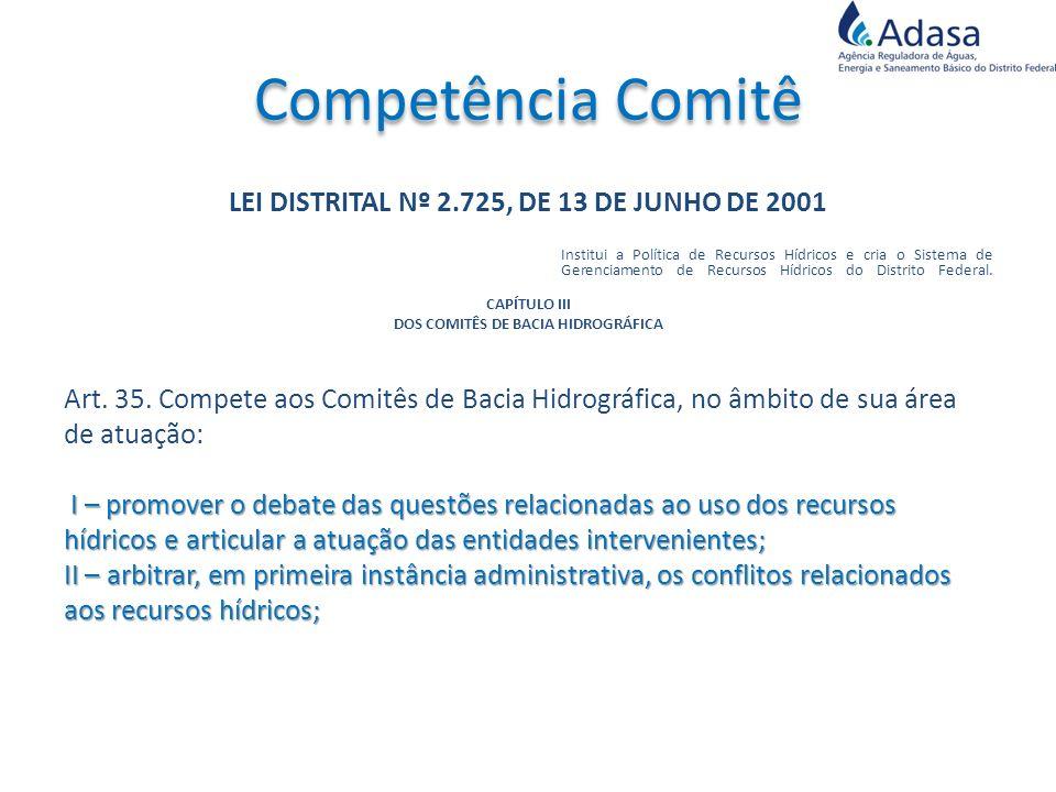 Competência Comitê LEI DISTRITAL Nº 2.725, DE 13 DE JUNHO DE 2001