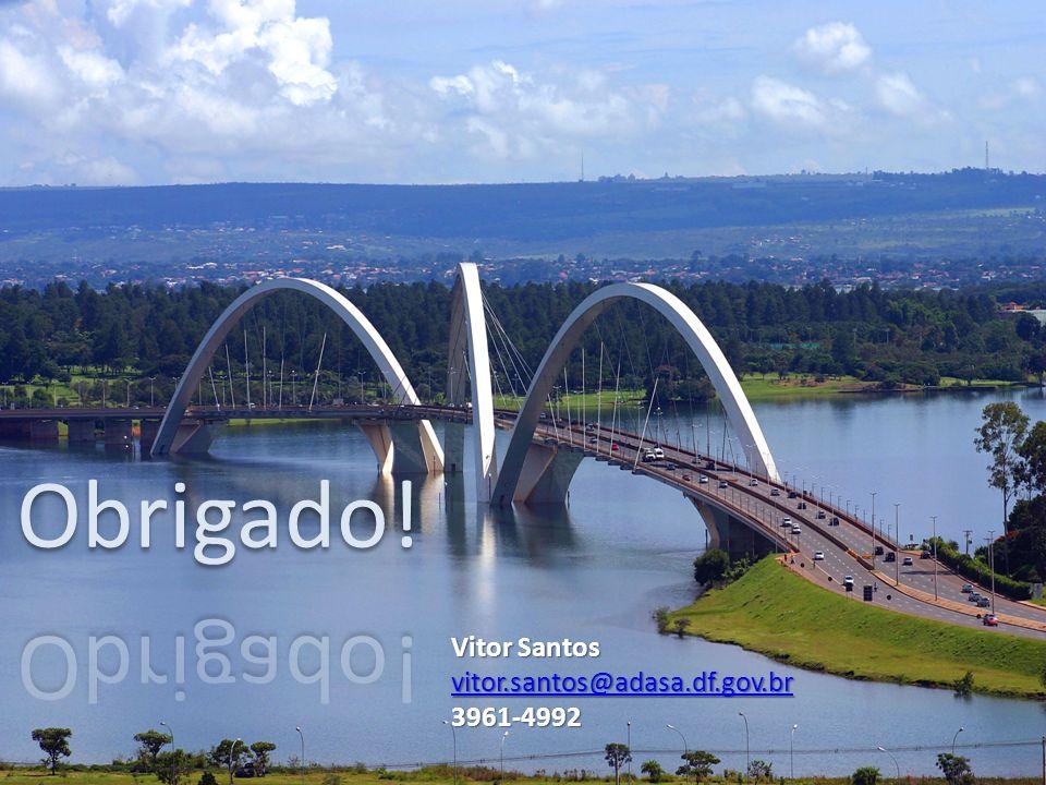 Obrigado! Vitor Santos vitor.santos@adasa.df.gov.br 3961-4992