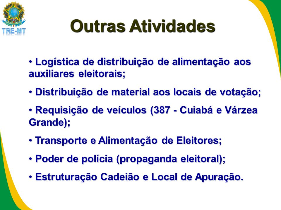 Outras AtividadesLogística de distribuição de alimentação aos auxiliares eleitorais; Distribuição de material aos locais de votação;