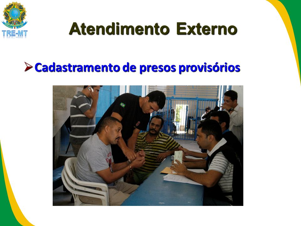 Atendimento Externo Cadastramento de presos provisórios