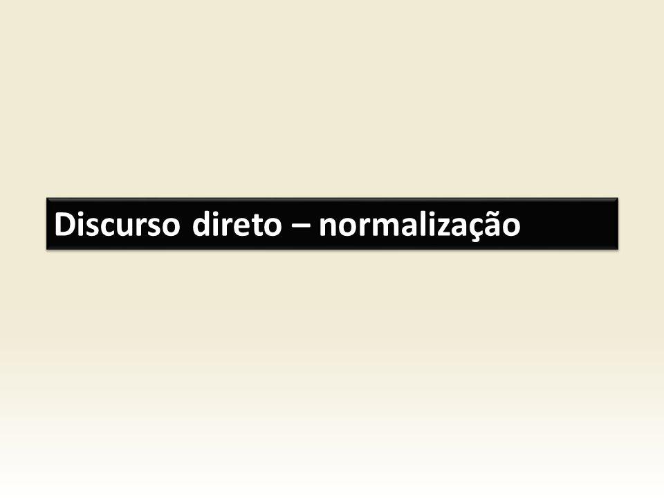 Discurso direto – normalização
