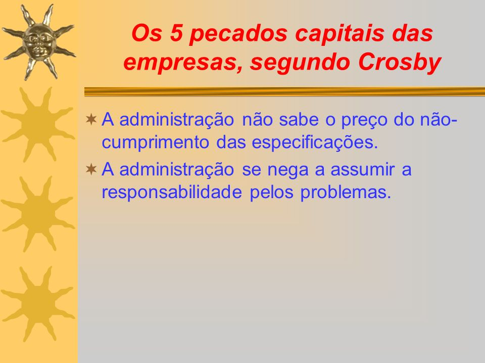 Os 5 pecados capitais das empresas, segundo Crosby
