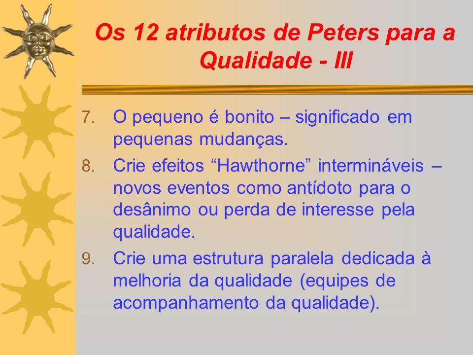 Os 12 atributos de Peters para a Qualidade - III