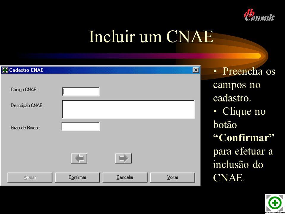 Incluir um CNAE Preencha os campos no cadastro.