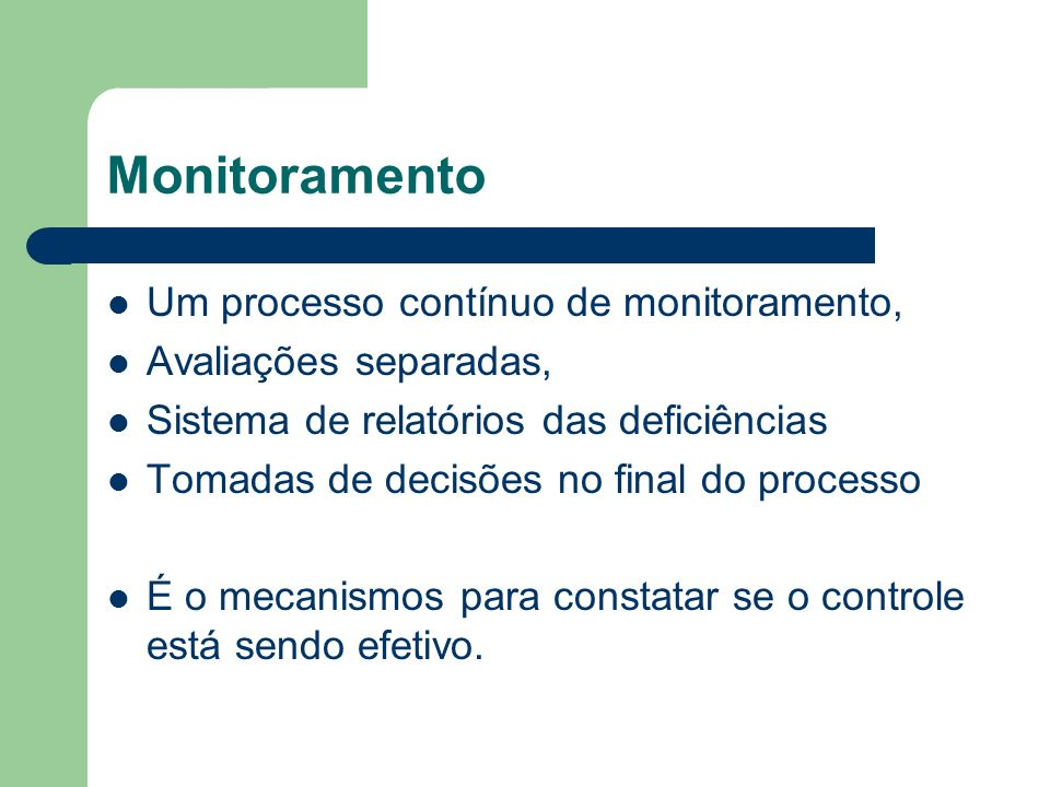 Monitoramento Um processo contínuo de monitoramento,