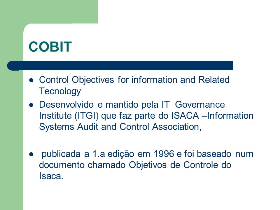 COBIT Control Objectives for information and Related Tecnology
