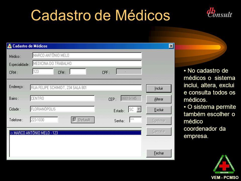 Cadastro de Médicos VEM - PCMSO. No cadastro de médicos o sistema inclui, altera, exclui e consulta todos os médicos.