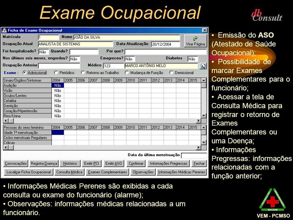 Exame Ocupacional Emissão do ASO (Atestado de Saúde Ocupacional);