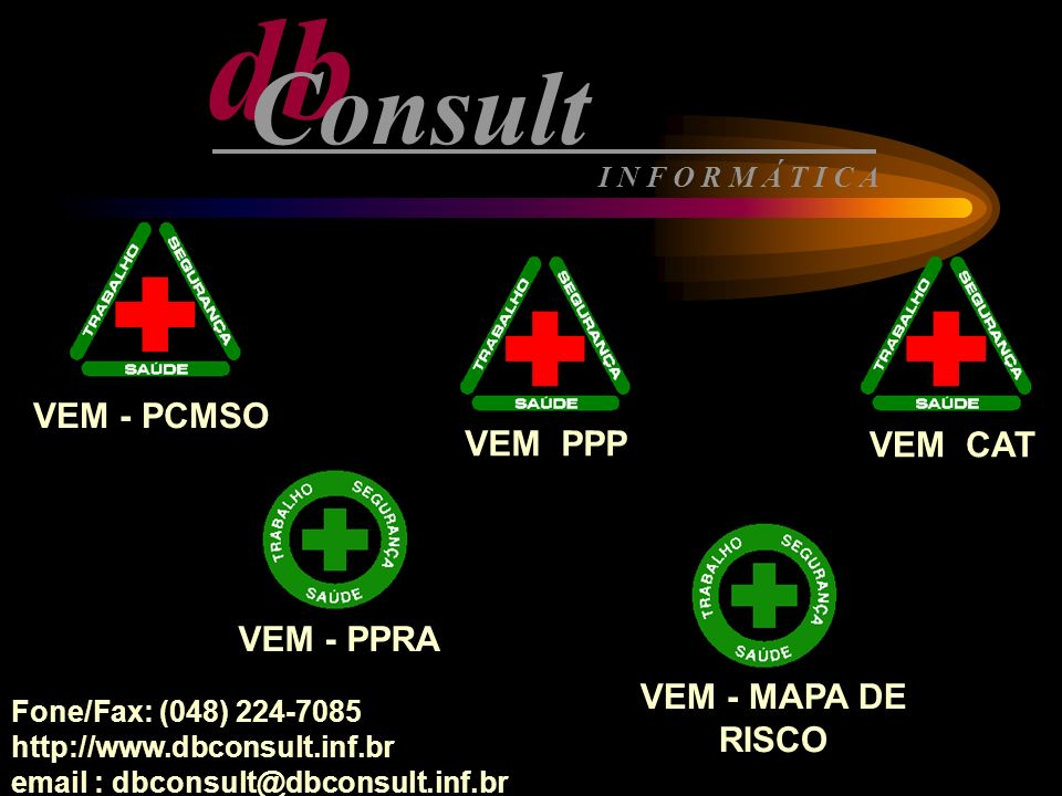 db Consult VEM - PCMSO VEM PPP VEM CAT VEM - PPRA VEM - MAPA DE RISCO