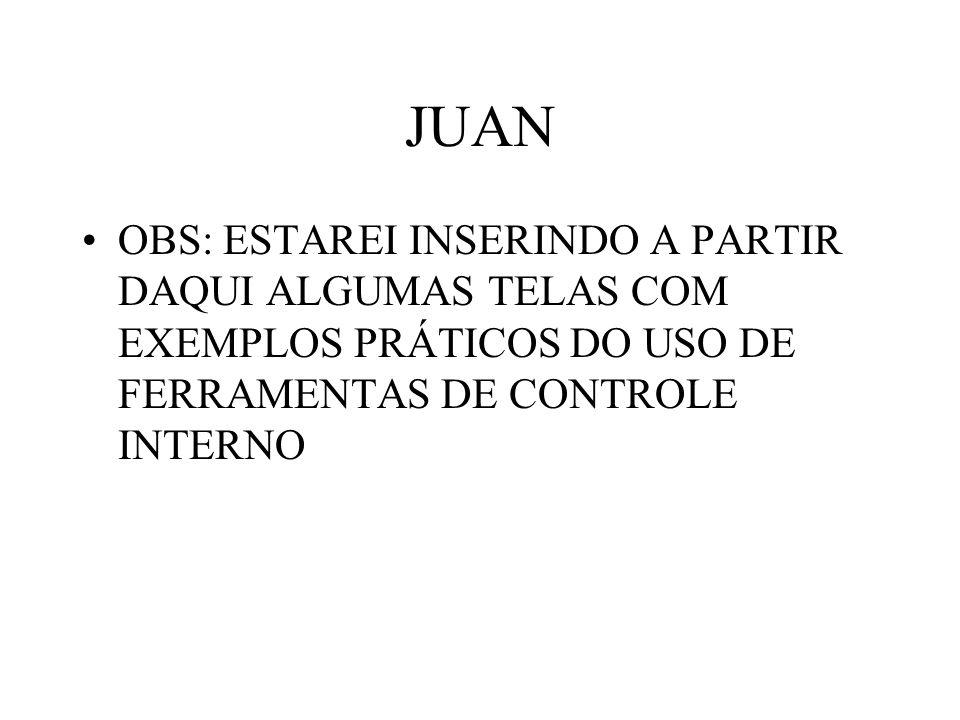 JUAN OBS: ESTAREI INSERINDO A PARTIR DAQUI ALGUMAS TELAS COM EXEMPLOS PRÁTICOS DO USO DE FERRAMENTAS DE CONTROLE INTERNO.
