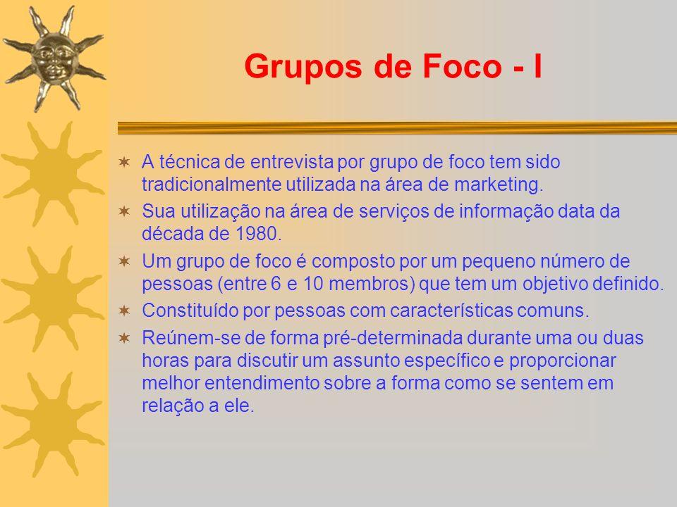Grupos de Foco - I A técnica de entrevista por grupo de foco tem sido tradicionalmente utilizada na área de marketing.