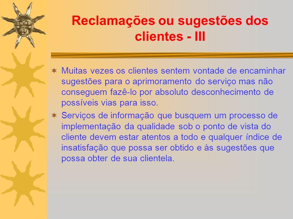 Reclamações ou sugestões dos clientes - III