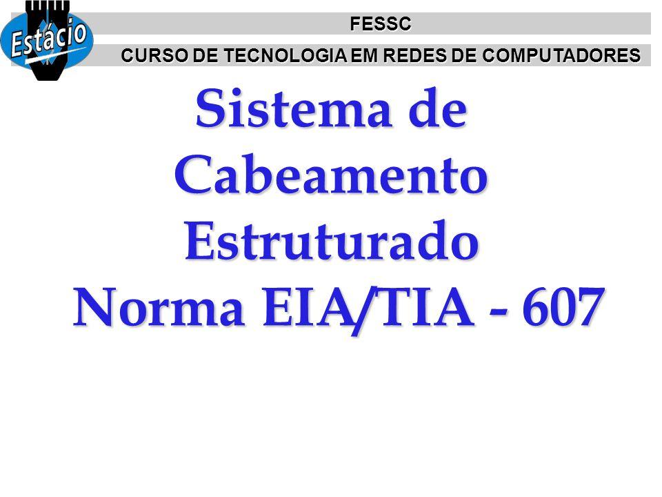 Sistema de Cabeamento Estruturado Norma EIA/TIA - 607