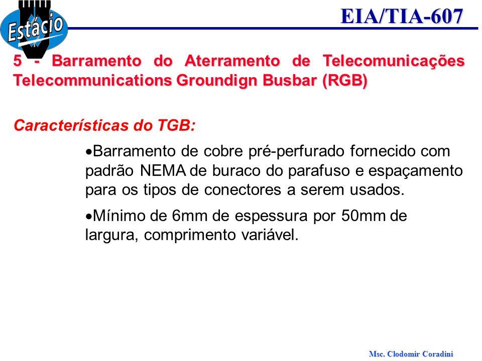 5 - Barramento do Aterramento de Telecomunicações Telecommunications Groundign Busbar (RGB)