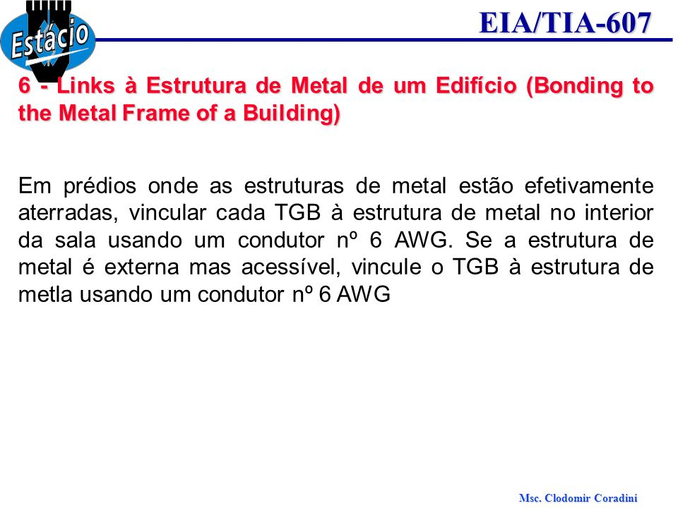 6 - Links à Estrutura de Metal de um Edifício (Bonding to the Metal Frame of a Building)