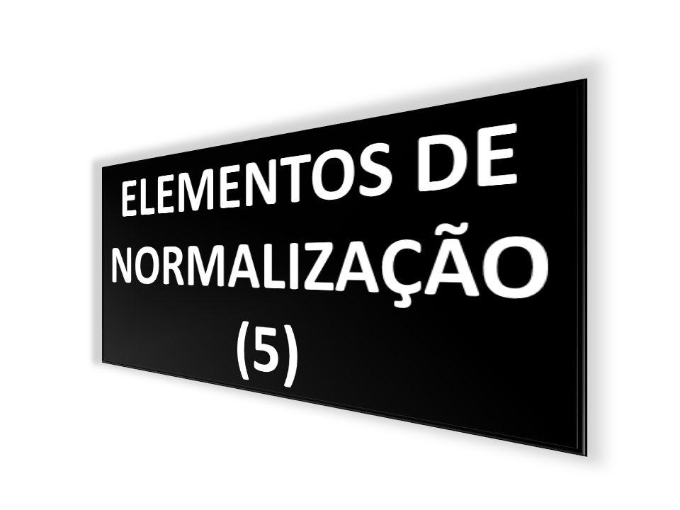 ELEMENTOS DE NORMALIZAÇÃO (5)