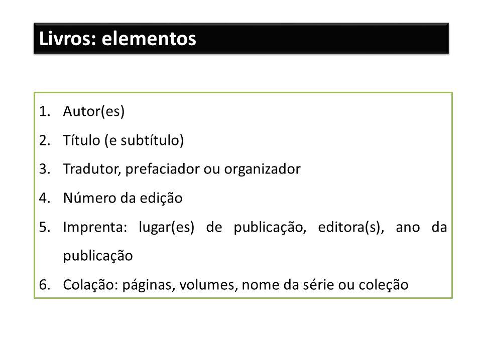 Livros: elementos Autor(es) Título (e subtítulo)