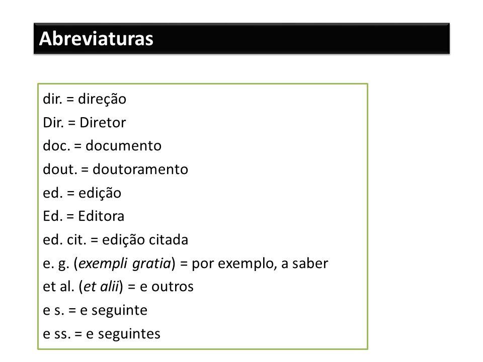 Abreviaturas dir. = direção Dir. = Diretor doc. = documento