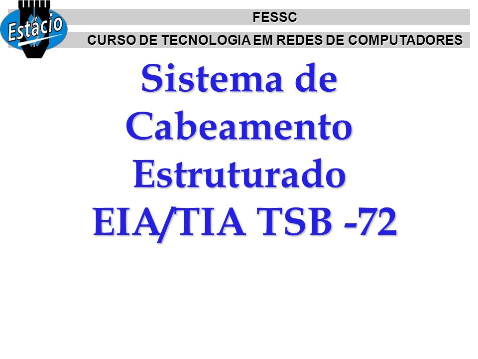 Sistema de Cabeamento Estruturado EIA/TIA TSB -72