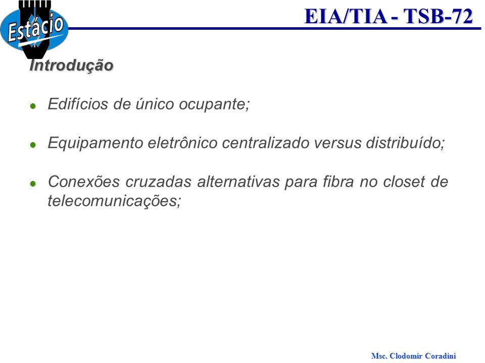 Introdução Edifícios de único ocupante; Equipamento eletrônico centralizado versus distribuído;