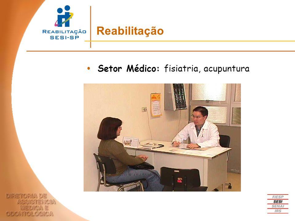 Reabilitação Setor Médico: fisiatria, acupuntura