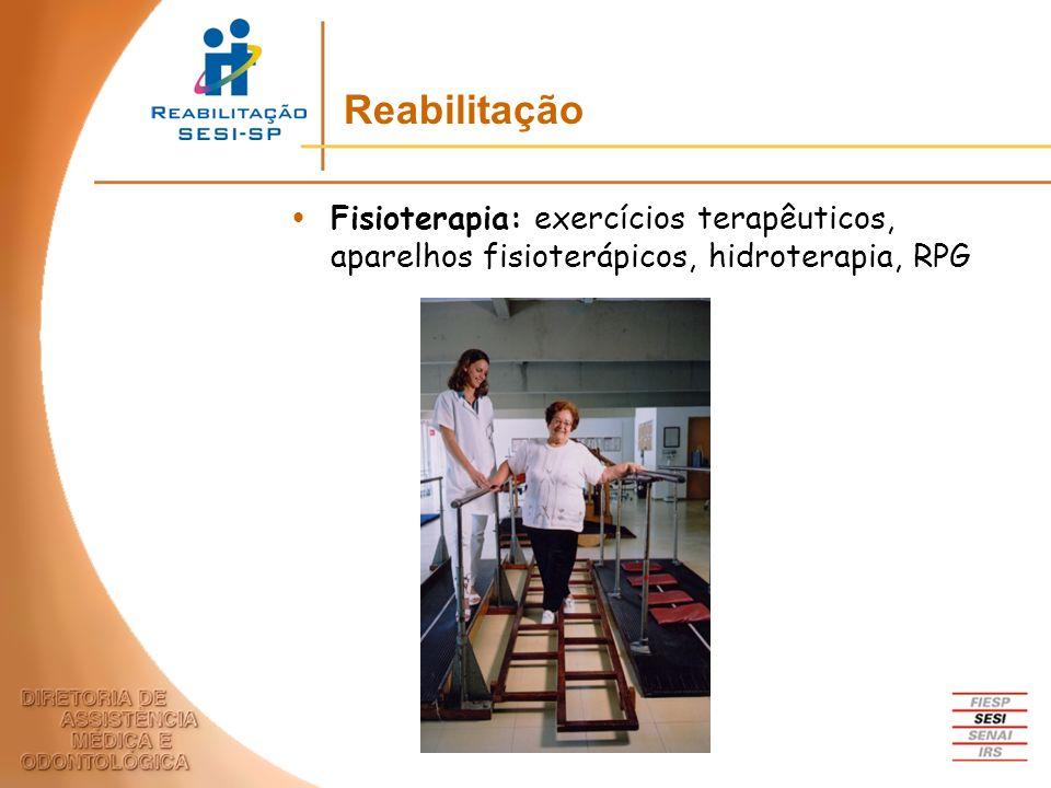 Reabilitação Fisioterapia: exercícios terapêuticos, aparelhos fisioterápicos, hidroterapia, RPG.
