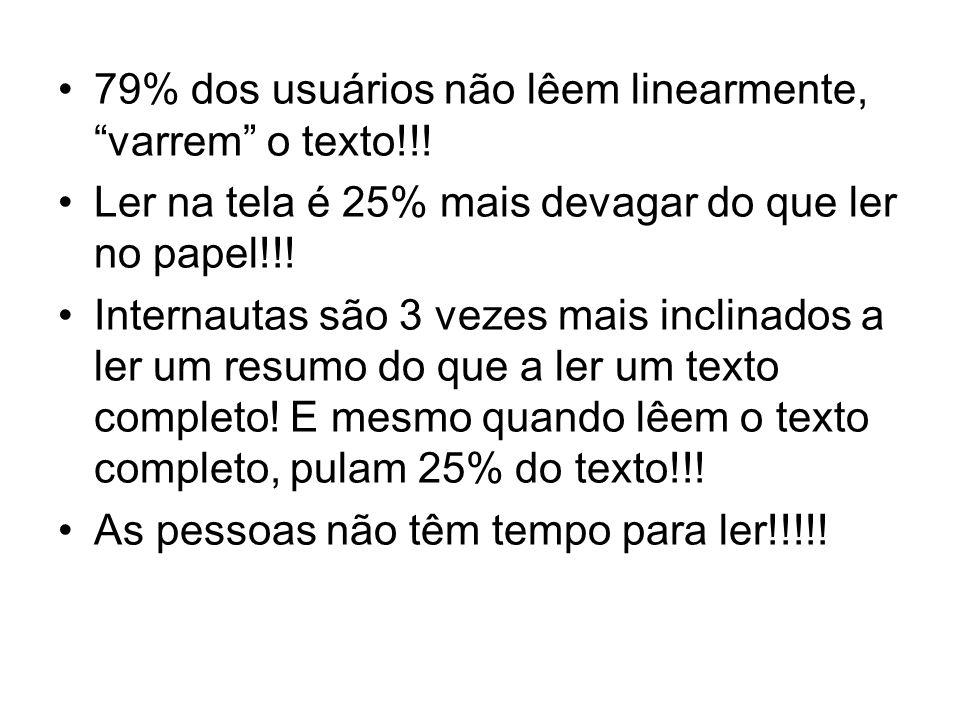79% dos usuários não lêem linearmente, varrem o texto!!!