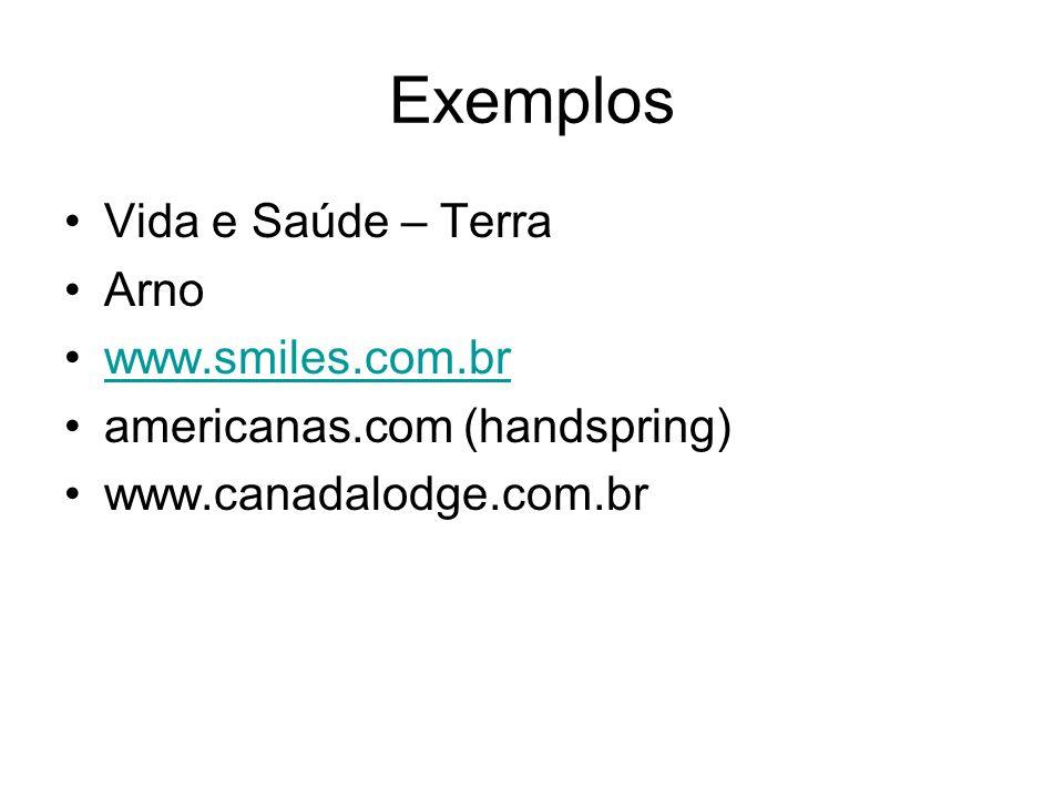 Exemplos Vida e Saúde – Terra Arno www.smiles.com.br