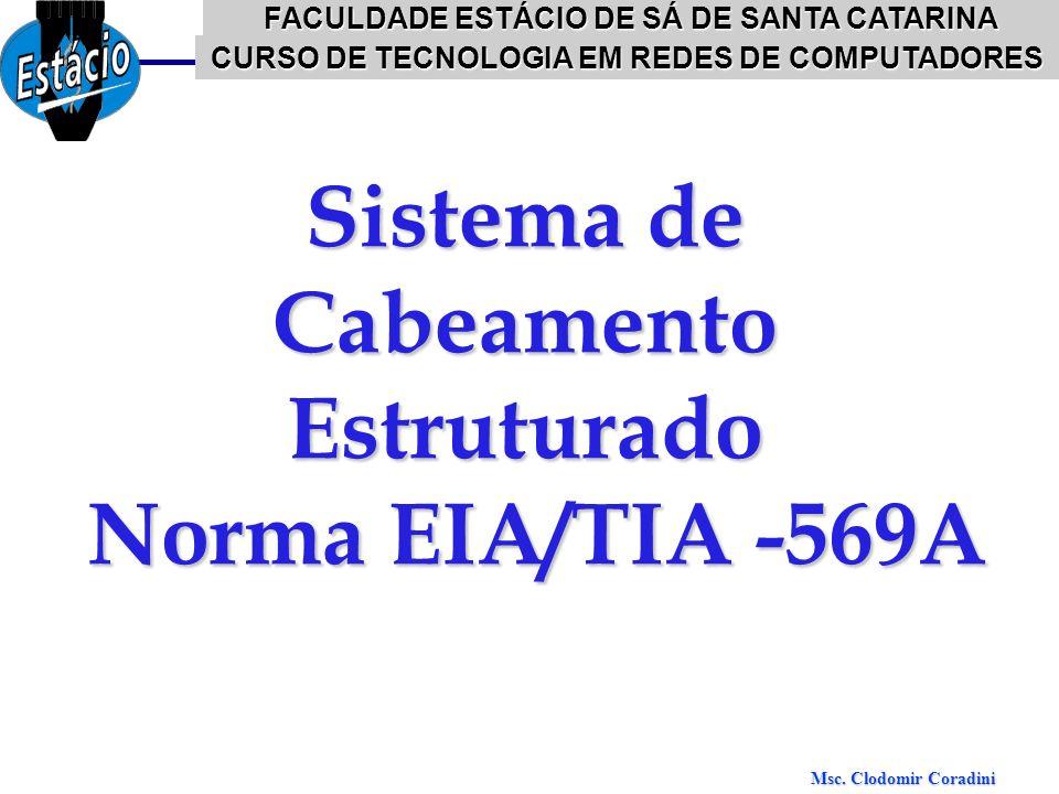 Sistema de Cabeamento Estruturado Norma EIA/TIA -569A