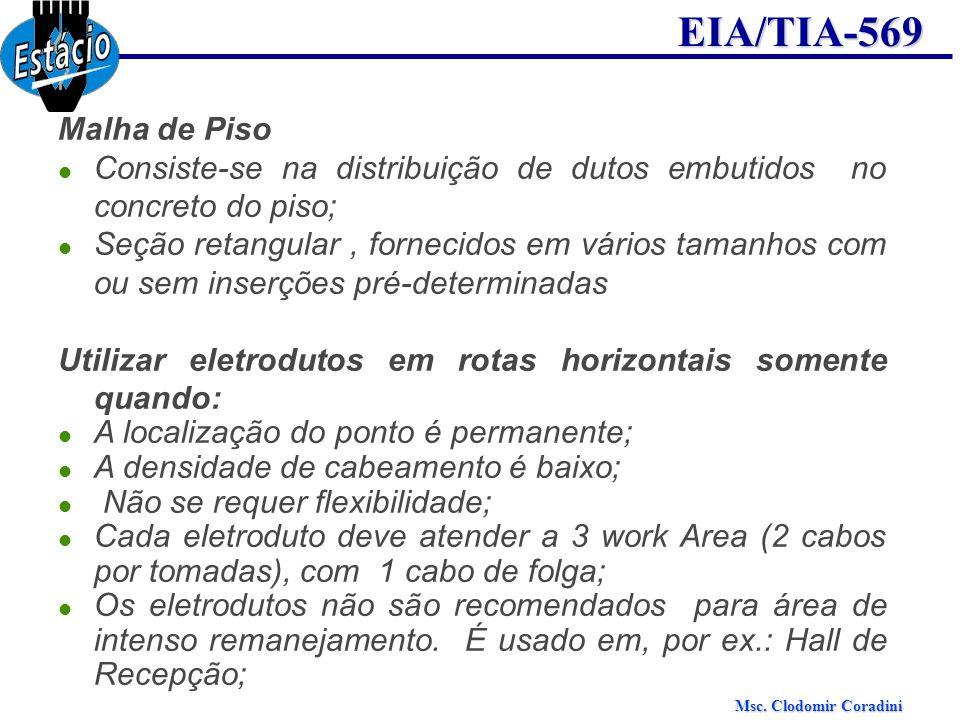 Malha de PisoConsiste-se na distribuição de dutos embutidos no concreto do piso;
