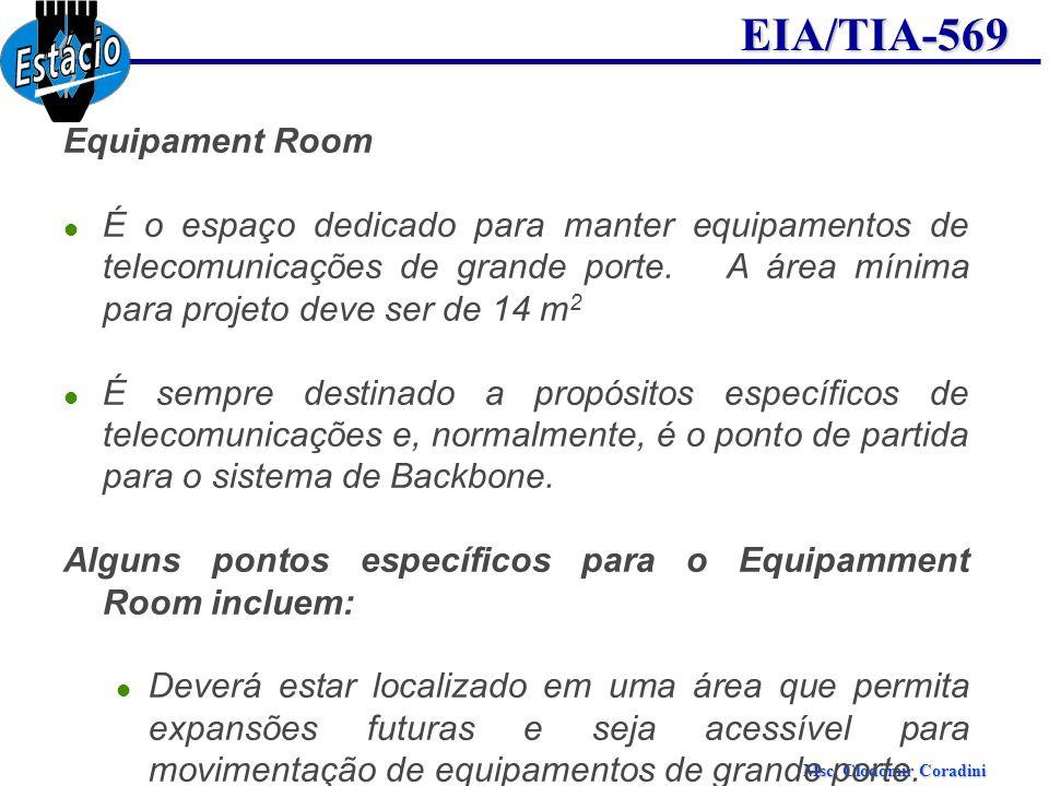 Equipament Room É o espaço dedicado para manter equipamentos de telecomunicações de grande porte. A área mínima para projeto deve ser de 14 m2.