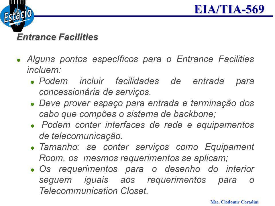 Entrance Facilities Alguns pontos específicos para o Entrance Facilities incluem: