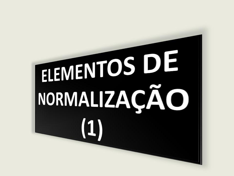 ELEMENTOS DE NORMALIZAÇÃO