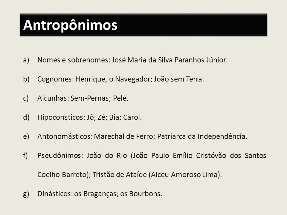 Antropônimos Nomes e sobrenomes: José Maria da Silva Paranhos Júnior.