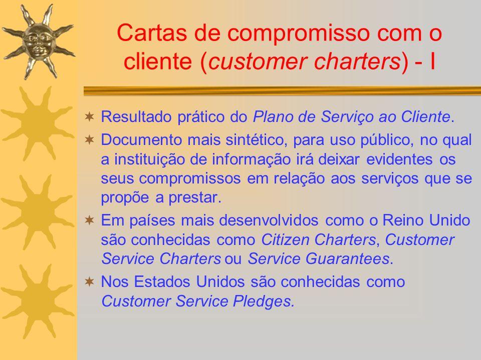 Cartas de compromisso com o cliente (customer charters) - I
