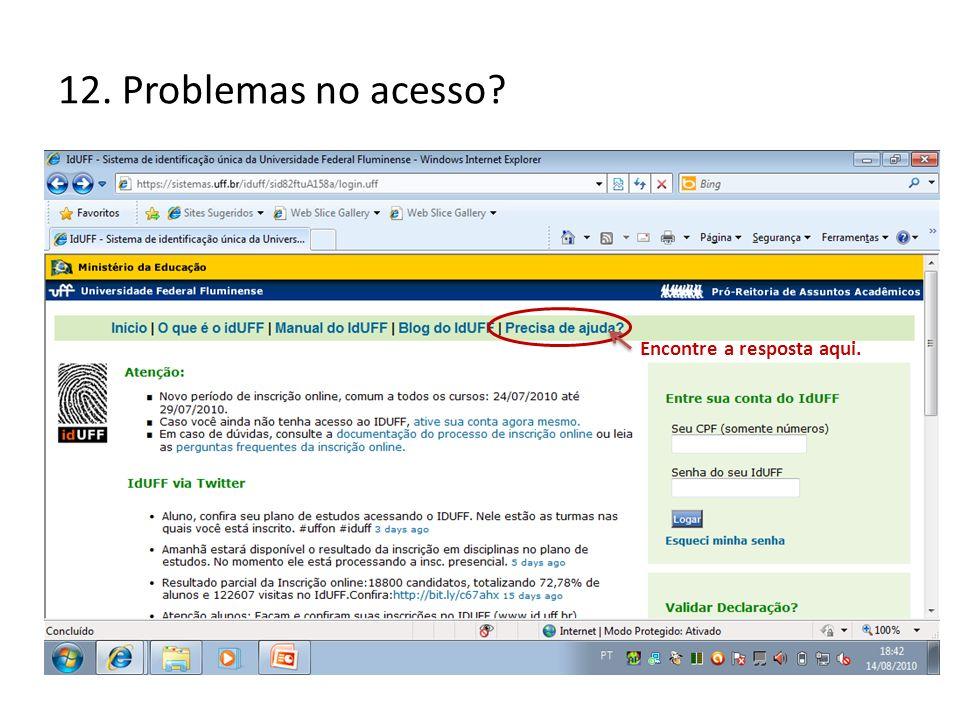 12. Problemas no acesso Encontre a resposta aqui.