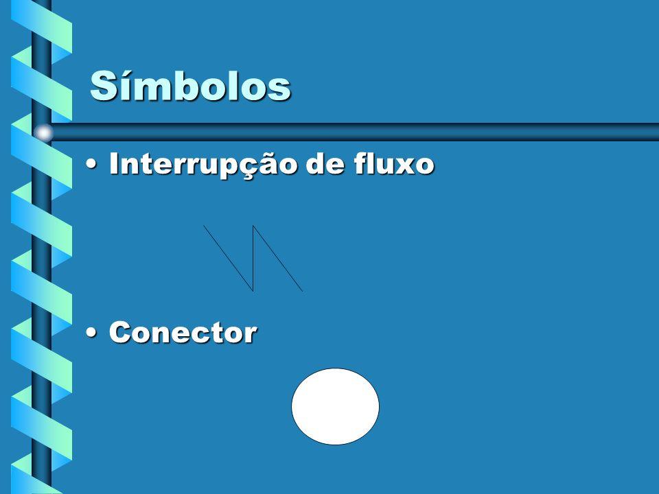 Símbolos Interrupção de fluxo Conector