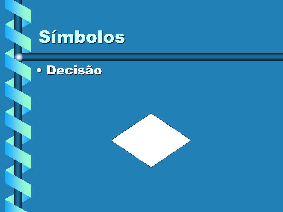 Símbolos Decisão