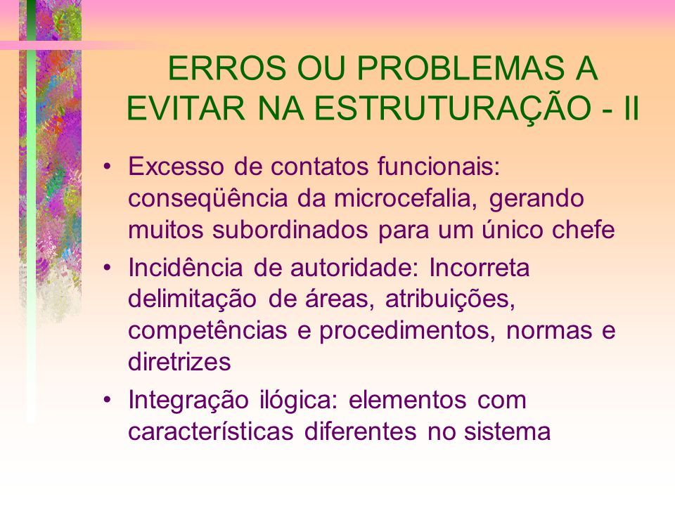 ERROS OU PROBLEMAS A EVITAR NA ESTRUTURAÇÃO - II