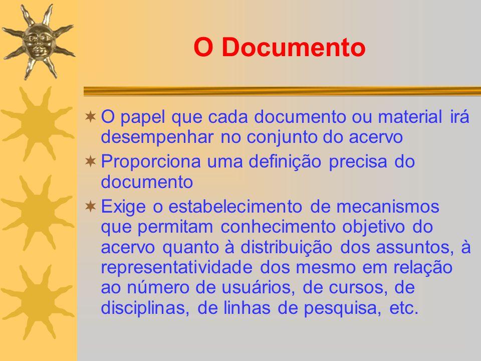 O Documento O papel que cada documento ou material irá desempenhar no conjunto do acervo. Proporciona uma definição precisa do documento.