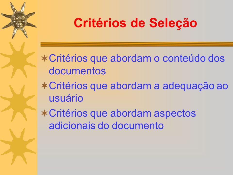 Critérios de Seleção Critérios que abordam o conteúdo dos documentos