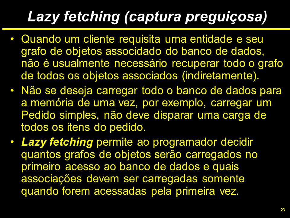 Lazy fetching (captura preguiçosa)