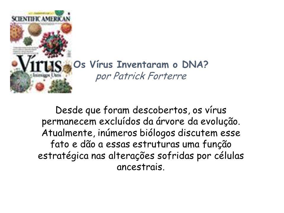 Os Vírus Inventaram o DNA
