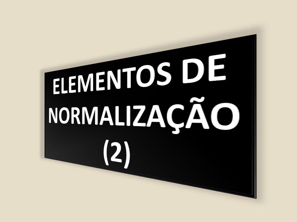 ELEMENTOS DE NORMALIZAÇÃO (2)