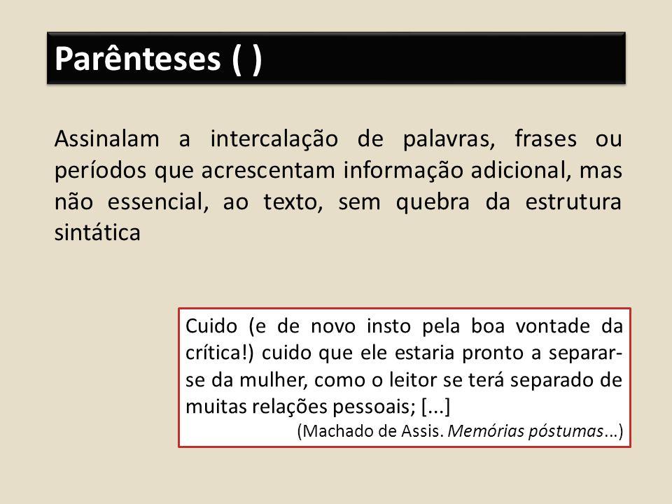 Parênteses ( )